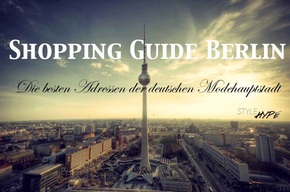 Shopping Guide Berlin via StyleHype.de