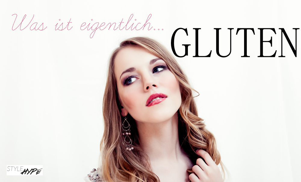 Was ist Gluten via StyleHype.de